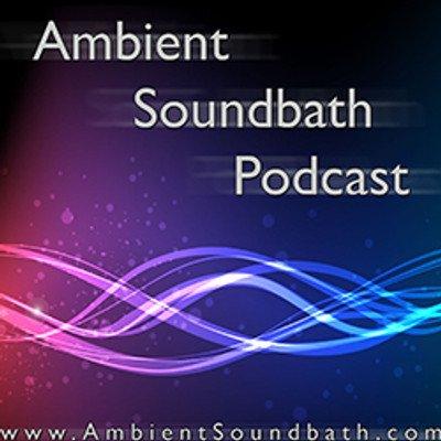 Ambient Soundbath Podcast