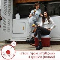 Ep 75 Erica Ryan Stallones & Geneva Jacuzzi: The People
