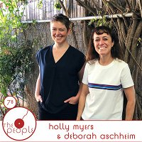 Ep 78 Holly Myers And Deborah Aschheim: The People
