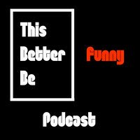 This Better Be Funny Ep. 82 Despicable Edition with Sean O'Connor