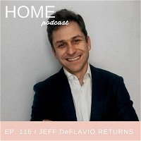 Episode 116: Jeff DeFlavio Returns