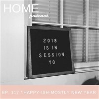 Episode 117: Happy-ish-Mostly New Year