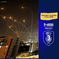INSS Podcast: Operation Guardian of the Walls