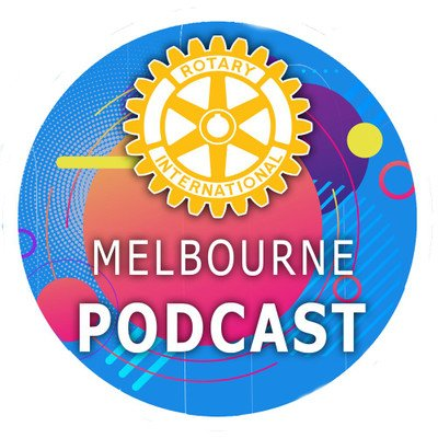Rotary Melbourne Podcast
