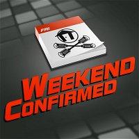 Weekend Confirmed - Ep. 202 - 01/31/2014