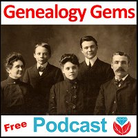 Genealogy Gems Podcast Episode 237 - The Family History Show that grows your Family Tree