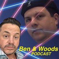 Ben & Woods Podcast - Episode 4