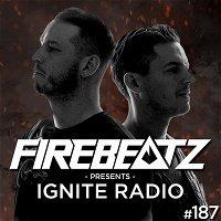 Firebeatz presents: Ignite Radio #187