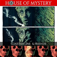 House of Mystery: John Constantine: Hellblazer #11 'This Sceptred Isle, Part One'