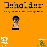 GGP – 19 – Know When To Behold Them, Know When To Befold Them (Beholder)
