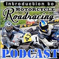 Episode 35: Intro To Motorcycle Road Racing