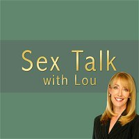 Sex Talk with Lou 02-25-2019