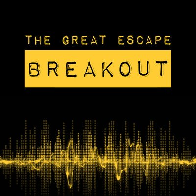 The Great Escape Breakout