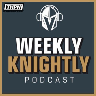 The Weekly Knightly Podcast - by Vegas Golden Knights Fans