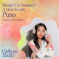 Should I Go Freelance? A How-To with Puno, Founder of ilovecreatives