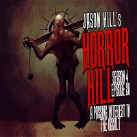 """S4E20 – """"A Passing Interest in the Occult"""" – Horror Hill"""