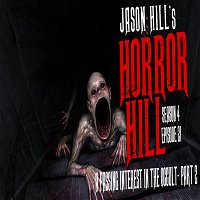 """S4E21 – """"A Passing Interest in the Occult"""" – Horror Hill"""