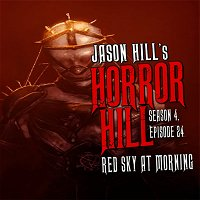 """S4E24 – """"Red Sky At Morning"""" – Horror Hill"""