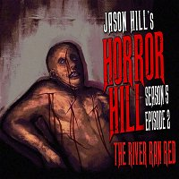 "S5E02 – ""The River Ran Red"" – Horror Hill"