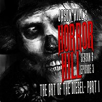 """S5E03 – """"The Art of the Diesel"""" Pt.1 – Horror Hill"""