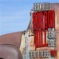 """S5E04 – """"The Art of the Diesel"""" Pt.2 – Horror Hill"""