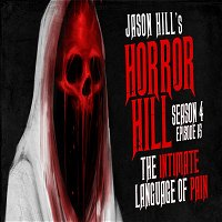 """S4E15 – """"The Intimate Language of Pain"""" – Horror Hill"""