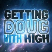 Ep 251 Allen Strickland Williams and Simon Rex | Getting Doug with High