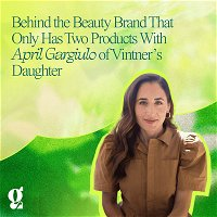 Behind the Beauty Brand That Only Has Two Products With April Gargiulo of Vintner's Daughter