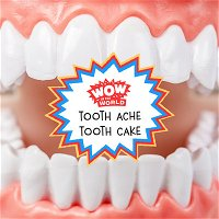 Tooth Ache Tooth Cake