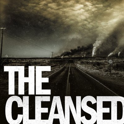 The Cleansed: A Post-Apocalyptic Saga