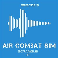 Air Combat Sim Podcast - Episode #5: Ready Room - March 28th 2020