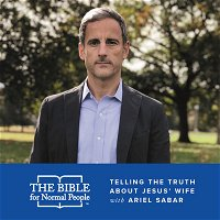 Episode 136: Ariel Sabar - Telling the Truth About Jesus' Wife