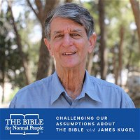 Episode 137: James Kugel - Challenging Our Assumptions About the Bible
