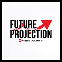 Introducing Future Projection — A Baseball America Podcast