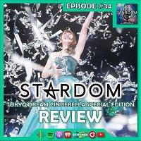 34: Tokyo Dream Cinderella 2021 Special Edition Review!