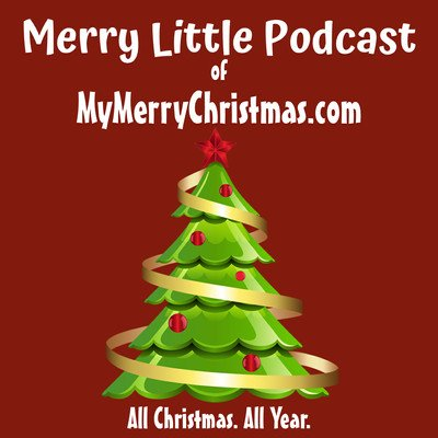 Merry Little Podcast of MyMerryChristmas.com
