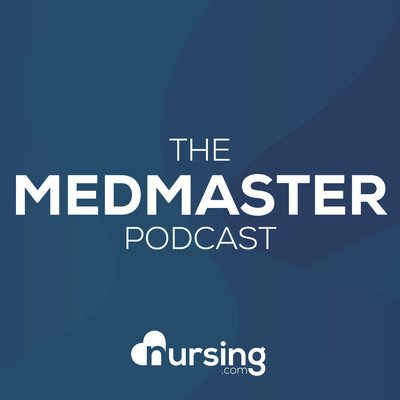 MedMaster Show (Nursing Podcast: Pharmacology and Medications for Nurses and Nursing Students) by NURSING.com (NRSNG)