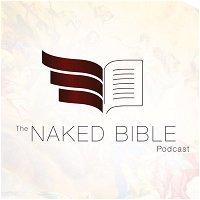 Naked Bible 359: The Myth Made Fact