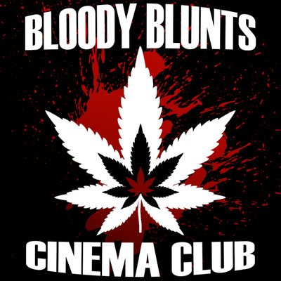 Bloody Blunts Cinema Club