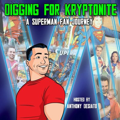 Digging for Kryptonite: A Superman Fan Journey