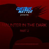 Episode 03 - H.P. Lovecraft's Haunter in the Dark Part 2