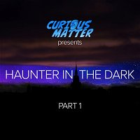 Episode 02 - H.P. Lovecraft's Haunter in the Dark Part 1
