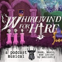 Whirlwind for Hire - EP. 6