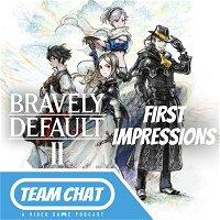 Bravely Default II First Impressions - Episode 237