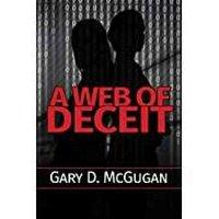 Gary D. McGugan - Web of Deceit