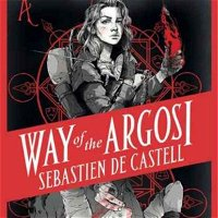 Way of the Argosi - Sebastien de Castell
