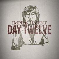 The Impeachment: Day 12