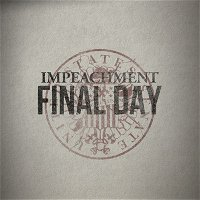 The Impeachment: Final Day