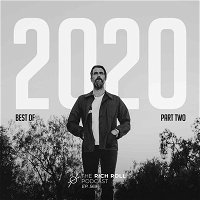 Best Of 2020: Part Two: The Rich Roll Podcast