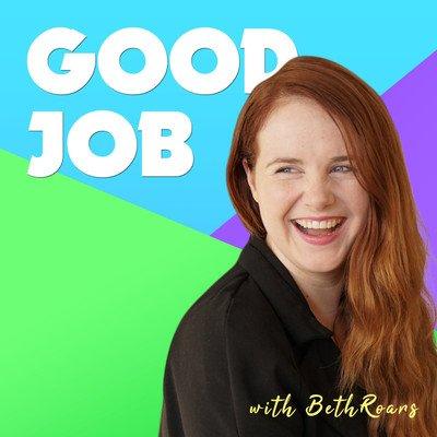 Good Job with Beth Roars